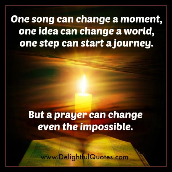 A prayer can change even the impossible