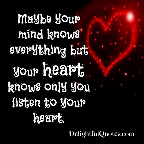 Your Heart knows only you