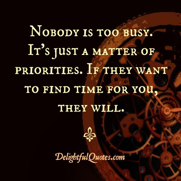 If someone want to find time for you, they will