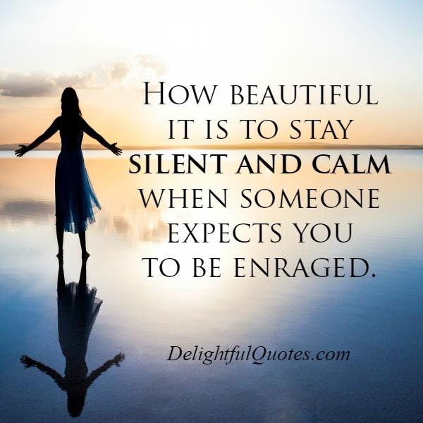 How beautiful it is to stay silent?