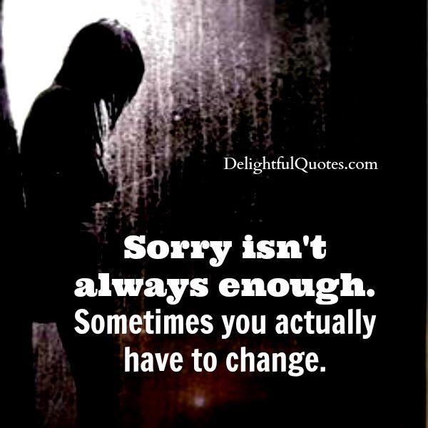 Sometimes, sorry isn't enough