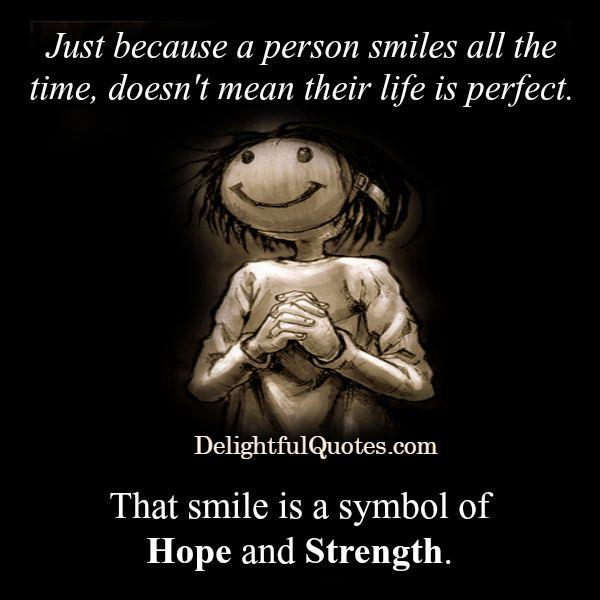 A person smiles all the time