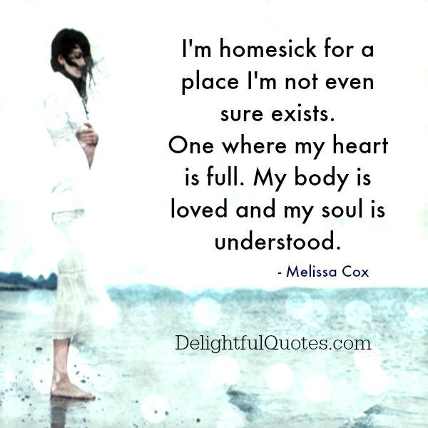 Homesick for a place you aren't even sure exists