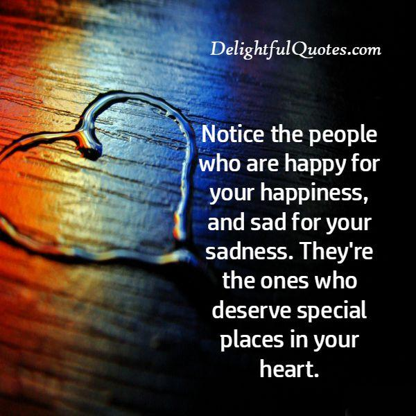 Those people who deserve special places in your heart