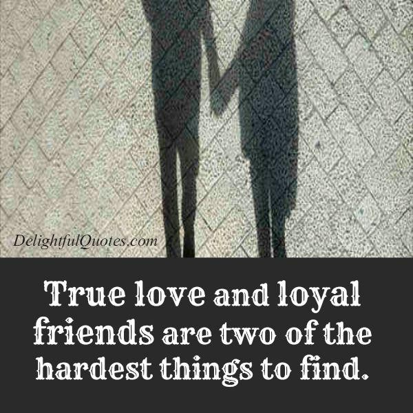 Two of the hardest things to find in life