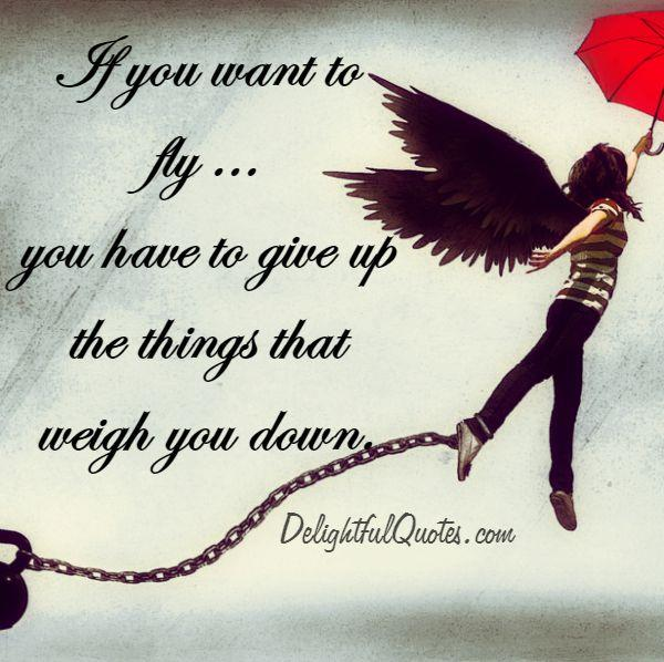 Give up the things that puts you down