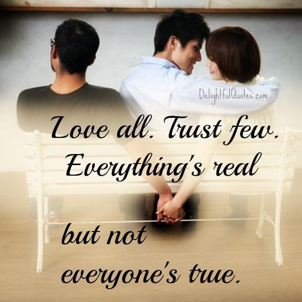 Love all & Trust few