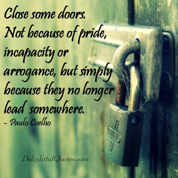 Close some doors today in your life