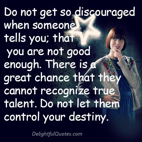Do not let people control your destiny - Delightful Quotes