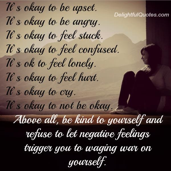 Refuse to let negative feelings trigger you