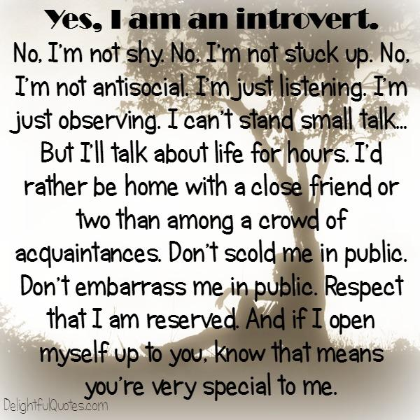 Yes, I am an introvert person