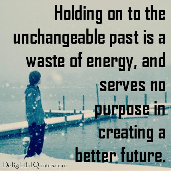 Holding on to the unchangeable past
