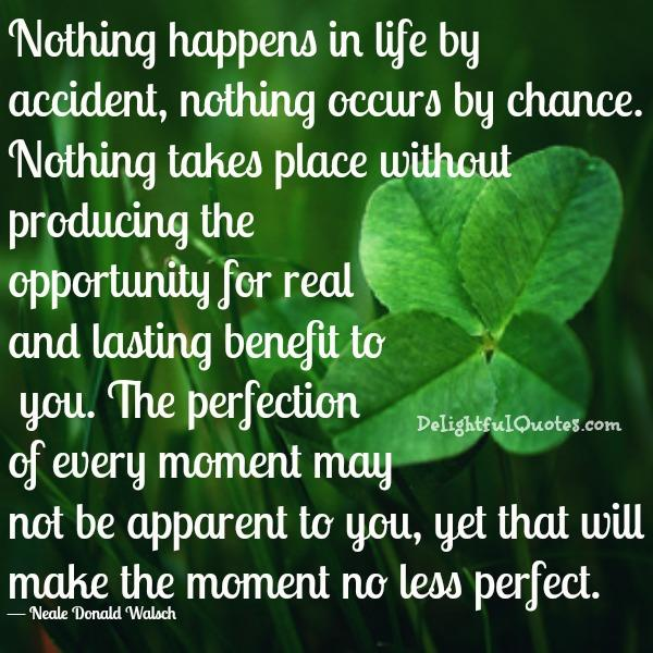 Nothing happens in life by accident