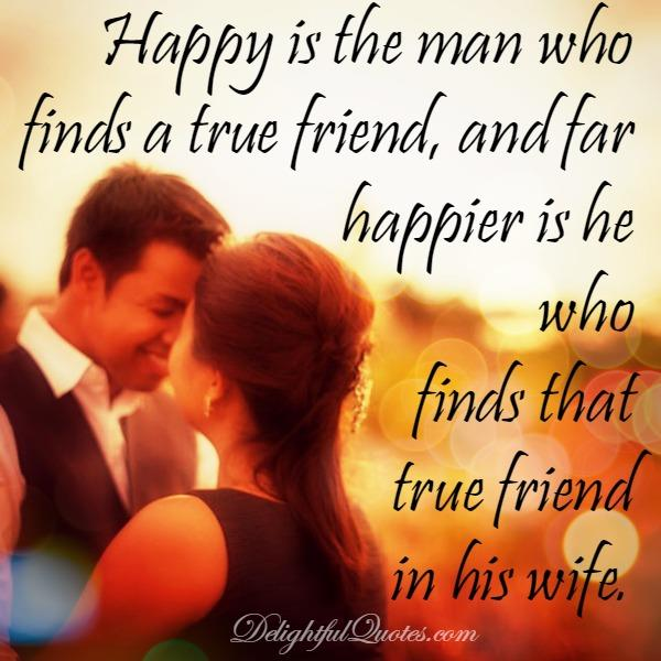 The man who finds true friends in his wife