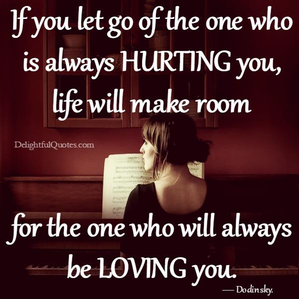 The one who is always hurting you