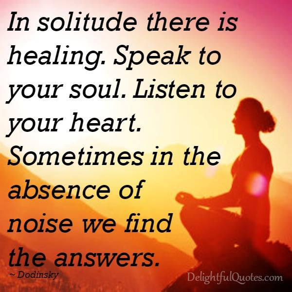 Speak to your soul & listen to your heart