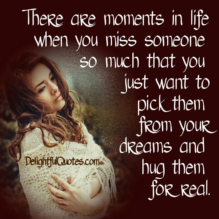 When you miss someone so much