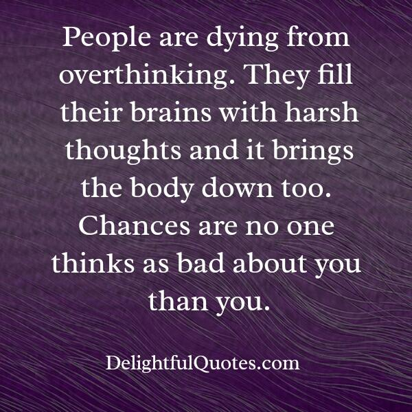 People are dying from over-thinking
