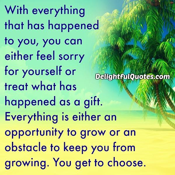 Everything that has happened to you