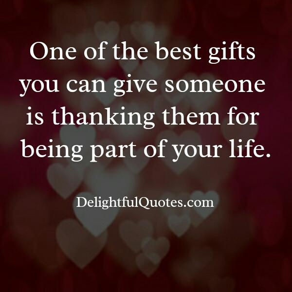 Quotes About Being Thankful For Someone Someone being a part of your life   Delightful Quotes Quotes About Being Thankful For Someone