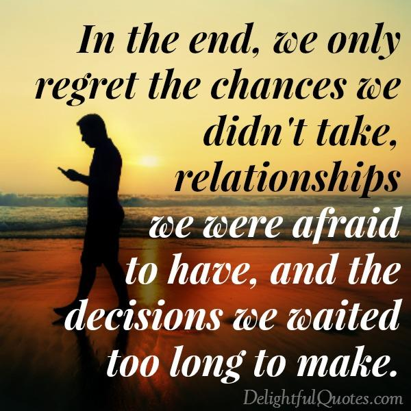quotes about regretting dating someone It can feel like you'll never meet someone special ever again, but don't resign crop black just to show you're a 'new' person becomes something you regret.