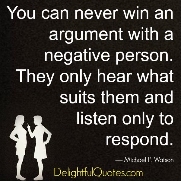 You can never win an argument with a negative person