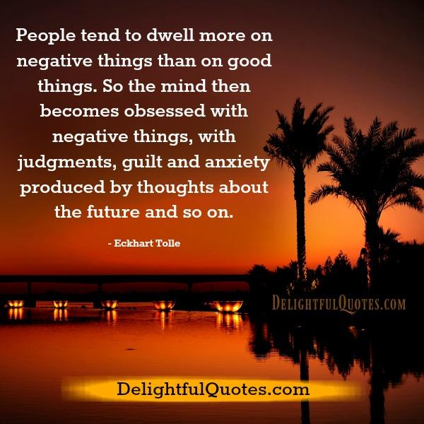 People tend to dwell more on negative things