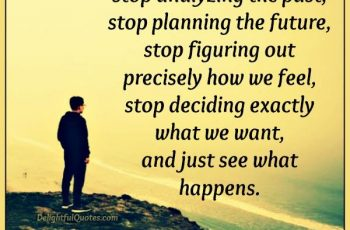 sometimes-we-need-to-stop-planning-the-future