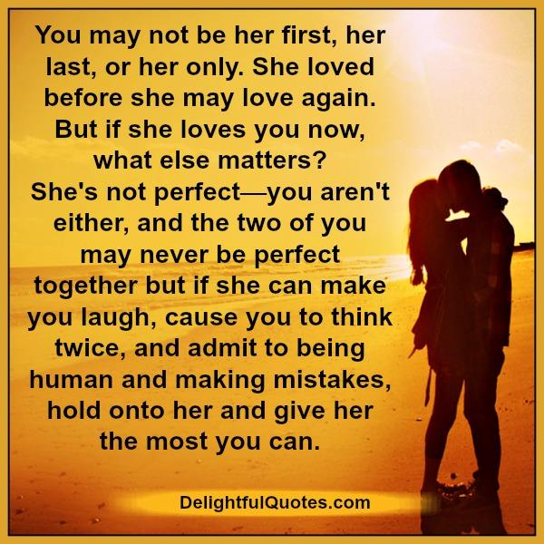 you-may-not-be-her-first-her-last-or-her-only