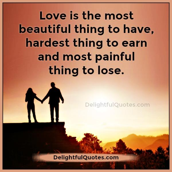 Love Is The Most Beautiful Thing To Have